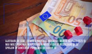 Ajutoare de stat: Comisia prezintă inițiative menite să faciliteze și mai mult punerea în aplicare a măsurilor de redresare și de sprijin în contextul pandemiei de COVID-19