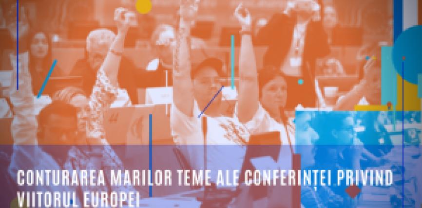 Conturarea marilor teme ale Conferinței privind viitorul Europei