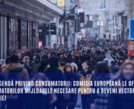 Noua agendă privind consumatorii: Comisia Europeană le oferă consumatorilor mijloacele necesare pentru a deveni vectori ai tranziției