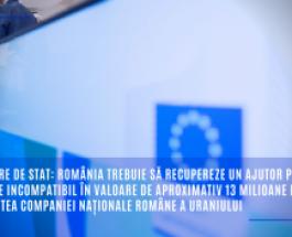 Ajutoare de stat: România trebuie să recupereze un ajutor pentru salvare incompatibil în valoare de aproximativ 13 milioane EUR din partea Companiei Naționale Române a Uraniului