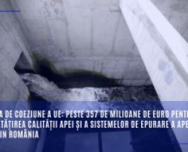 Politica de coeziune a UE: peste 357 de milioane de euro pentru îmbunătățirea calității apei și a sistemelor de epurare a apelor uzate din România