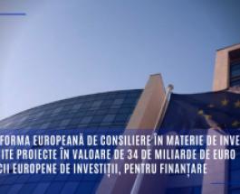 Platforma europeană de consiliere în materie de investiții trimite proiecte în valoare de 34 de miliarde de euro Băncii Europene de Investiții, pentru finanțare