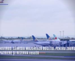 Coronavirus: Comisia majorează bugetul pentru zborurile de repatriere și rezerva rescEU