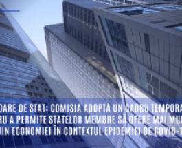 Ajutoare de stat: Comisia adoptă un cadru temporar pentru a permite statelor membre să ofere mai mult sprijin economiei în contextul epidemiei de COVID-19