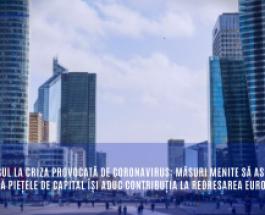 Răspunsul la criza provocată de coronavirus: măsuri menite să asigure faptul că piețele de capital își aduc contribuția la redresarea Europei