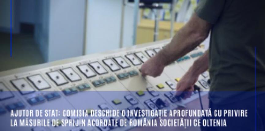 Ajutor de stat: Comisia deschide o investigație aprofundată cu privire la măsurile de sprijin acordate de România societății CE Oltenia