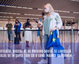 Certificatul digital al UE privind COVID: se lansează portalul UE în șapte țări cu o lună înainte de termen