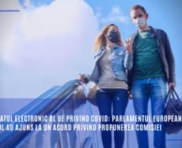 Certificatul electronic al UE privind COVID: Parlamentul European și Consiliul au ajuns la un acord privind propunerea Comisiei