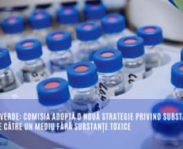Pactul verde: Comisia adoptă o nouă strategie privind substanțele chimice către un mediu fără substanțe toxice