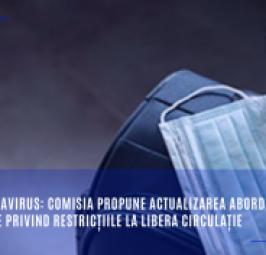 Noul coronavirus: Comisia propune actualizarea abordării coordonate privind restricțiile la libera circulație