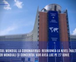 Răspunsul mondial la coronavirus: Reuniunea la nivel înalt a liderilor mondiali și concertul vor avea loc pe 27 iunie