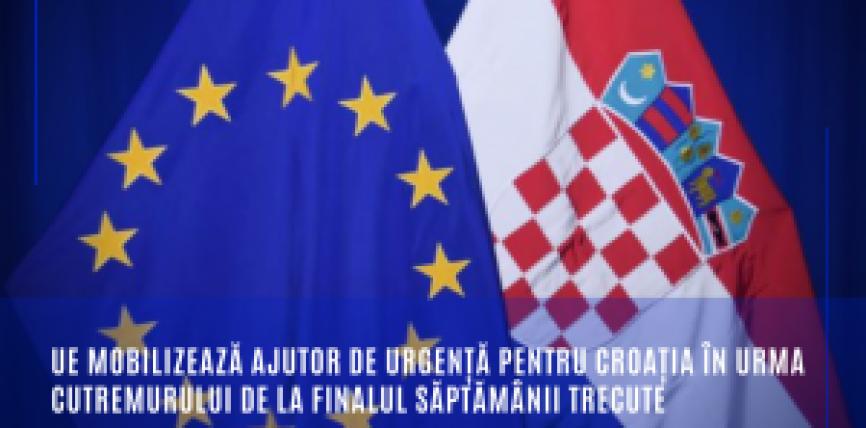 UE mobilizează ajutor de urgență pentru Croația în urma cutremurului de la finalul săptămânii trecute