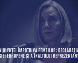 Stop violenței împotriva femeilor: Declarația Comisiei Europene și a Înaltului Reprezentant
