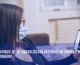 Coronavirus: UE își consolidează acțiunile de combatere a dezinformării