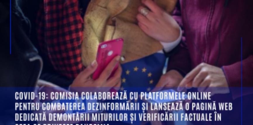 COVID-19: Comisia colaborează cu platformele online pentru combaterea dezinformării și lansează o pagină web dedicată demontării miturilor și verificării factuale în ceea ce privește pandemia