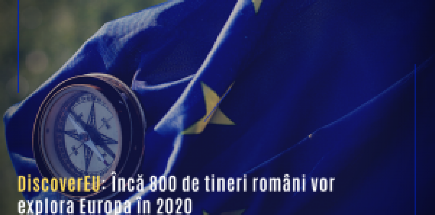 DiscoverEU: Încă 800 de tineri români vor explora Europa în 2020