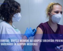 Coronavirusul: statele membre au adoptat orientări privind dovada vaccinării în scopuri medicale