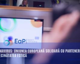 Coronavirus: Uniunea Europeană solidară cu partenerii săi din vecinătatea estică