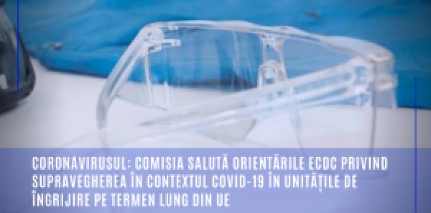 Coronavirusul: Comisia salută orientările ECDC privind supravegherea în contextul COVID-19 în unitățile de îngrijire pe termen lung din UE