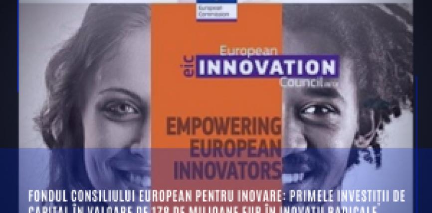 Fondul Consiliului European pentru Inovare: primele investiții de capital în valoare de 178 de milioane EUR în inovații radicale