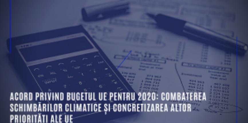 Acord privind bugetul UE pentru 2020: combaterea schimbărilor climatice și concretizarea altor priorități ale UE