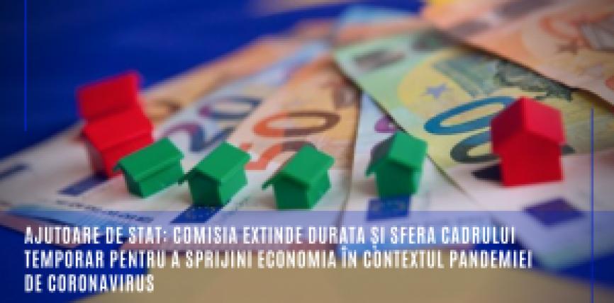 Ajutoare de stat: Comisia extinde durata și sfera cadrului temporar pentru a sprijini economia în contextul pandemiei de coronavirus