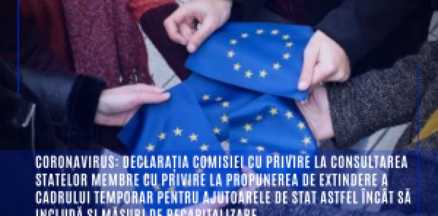 Coronavirus: Declarația Comisiei cu privire la consultarea statelor membre cu privire la propunerea de extindere a cadrului temporar pentru ajutoarele de stat astfel încât să includă și măsuri de recapitalizare