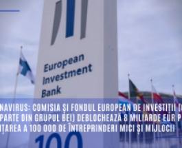 Coronavirus: Comisia și Fondul European de Investiții (care face parte din Grupul BEI) deblochează 8 miliarde EUR pentru finanțarea a 100.000 de întreprinderi mici și mijlocii