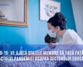COVID-19: UE ajută statele membre să facă față impactului pandemiei asupra sectorului educației