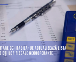 Impozitare echitabilă: UE actualizează lista jurisdicțiilor fiscale necooperante