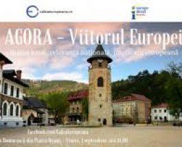 """Lansarea seriei de dezbateri publice """"Agora – Viitorul Europei"""""""