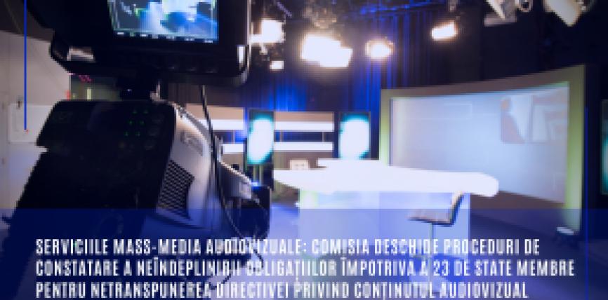 Serviciile mass-media audiovizuale: Comisia deschide proceduri de constatare a neîndeplinirii obligațiilor împotriva a 23 de state membre pentru netranspunerea Directivei privind conținutul audiovizual