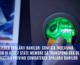 Combaterea spălării banilor: Comisia îndeamnă România și alte 7 state membre să transpună cea de-a 5-a Directivă privind combaterea spălării banilor