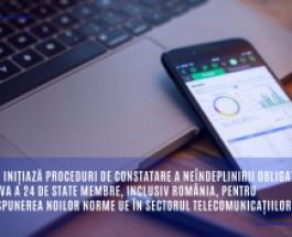 Comisia inițiază proceduri de constatare a neîndeplinirii obligațiilor împotriva a 24 de state membre, inclusiv România, pentru netranspunerea noilor norme UE în sectorul telecomunicațiilor