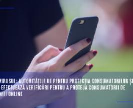 Coronavirusul: autoritățile UE pentru protecția consumatorilor și Comisia efectuează verificări pentru a proteja consumatorii de înșelătorii online