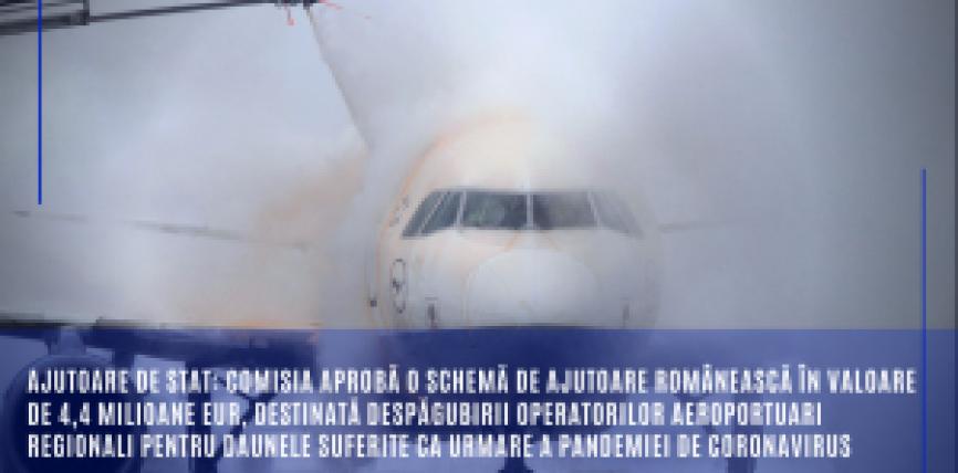 Ajutoare de stat: Comisia aprobă o schemă de ajutoare românească în valoare de 4,4 milioane EUR, destinată despăgubirii operatorilor aeroportuari regionali pentru daunele suferite ca urmare a pandemiei de coronavirus