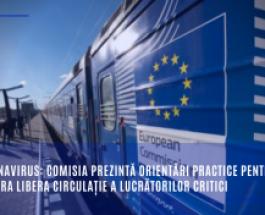 Coronavirus: Comisia prezintă orientări practice pentru a asigura libera circulație a lucrătorilor critici