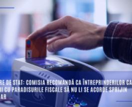 Ajutoare de stat: Comisia recomandă ca întreprinderilor care au legături cu paradisurile fiscale să nu li se acorde sprijin financiar