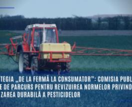 """Strategia """"De la fermă la consumator"""": Comisia publică o foaie de parcurs pentru revizuirea normelor privind utilizarea durabilă a pesticidelor"""