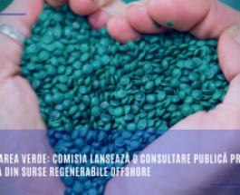 Redresarea verde: Comisia lansează o consultare publică privind energia din surse regenerabile offshore