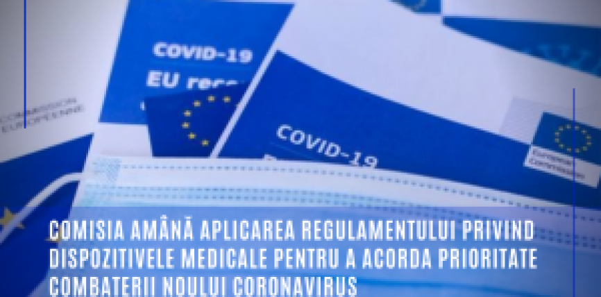 Comisia amână aplicarea Regulamentului privind dispozitivele medicale pentru a acorda prioritate combaterii noului coronavirus
