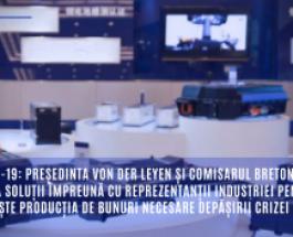 COVID-19: Președinta von der Leyen și comisarul Breton caută soluții împreună cu reprezentanții industriei pentru a crește producția de bunuri necesare depășirii crizei