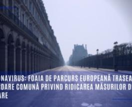Coronavirus: foaia de parcurs europeană trasează o abordare comună privind ridicarea măsurilor de izolare
