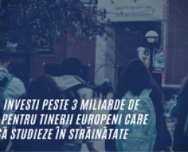 Erasmus+: UE va investi în 2020 peste trei miliarde de euro pentru tinerii europeni care vor să studieze sau să se pregătească în străinătate
