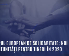 Corpul european de solidaritate: noi oportunități pentru tineri în 2020