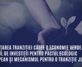 Finanțarea tranziției către o economie verde: Planul de investiții pentru Pactul ecologic european și Mecanismul pentru o tranziție justă