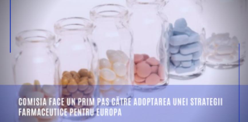 Comisia face un prim pas către adoptarea unei Strategii farmaceutice pentru Europa