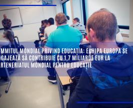 Summitul mondial privind educația: Echipa Europa se angajează să contribuie cu 1,7 miliarde EUR la Parteneriatul mondial pentru educație