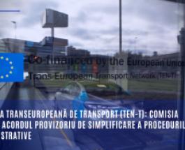 Rețeaua transeuropeană de transport (TEN-T): Comisia salută acordul provizoriu de simplificare a procedurilor administrative