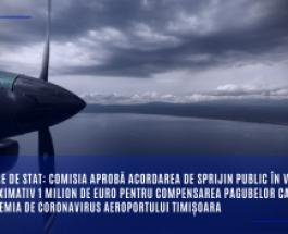 Ajutoare de stat: Comisia aprobă acordarea de sprijin public în valoare de aproximativ 1 milion de euro pentru compensarea pagubelor cauzate de pandemia de coronavirus Aeroportului Timișoara